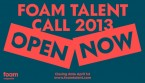 Foam Talent Call 2013
